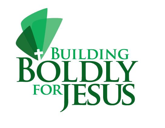 Building Boldly for Jesus